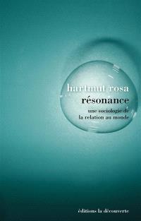 Résonance : une sociologie de la relation au monde