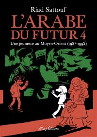 L'Arabe du futur. Volume 4, Une jeunesse au Moyen-Orient, 1987-1992