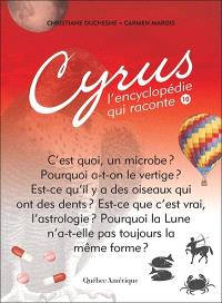 Cyrus, l'encyclopédie qui raconte. Volume 10