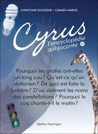 Cyrus, l'encyclopédie qui raconte. Volume 11