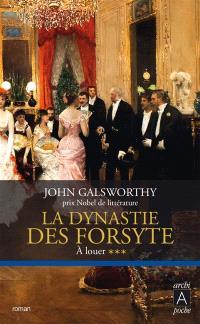 La dynastie des Forsyte. Volume 3, A louer