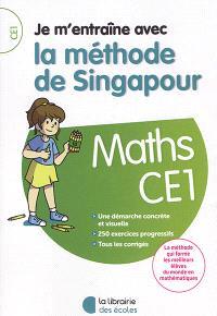 Je m'entraîne avec la méthode de Singapour : maths CE1 : une démarche concrète et visuelle, 250 exercices progressifs, tous les corrigés