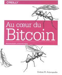 Au coeur du bitcoin : programmer la blockchain