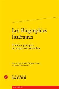 Les biographies littéraires : théories, pratiques et perspectives nouvelles