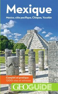 Mexique : Mexico, côte pacifique, Chiapas, Yucatan