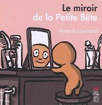 Le miroir de la Petite Bête