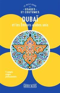 Dubaï et les Emirats arabes unis : le petit guide des usages et coutumes