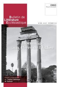 Bulletin de littérature ecclésiastique. n° 475, Hommage aux Pères de l'Eglise