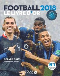 Football 2018 : le livre d'or