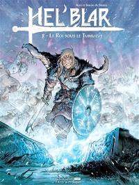 Hel'Blar. Volume 2, Le roi sous le tumulus