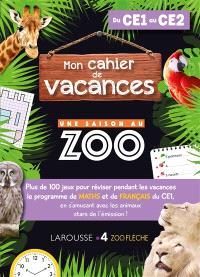 Mon cahier de vacances Une saison au zoo, du CE1 au CE2 : plus de 100 jeux pour réviser pendant les vacances le programme de maths et de français du CE1, en s'amusant avec les animaux stars de l'émission !