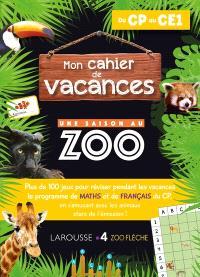 Mon cahier de vacances Une saison au zoo, du CP au CE1 : plus de 100 jeux pour réviser pendant les vacances le programme de maths et de français du CP, en s'amusant avec les animaux stars de l'émission !