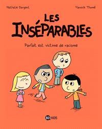 Les inséparables. Volume 2, Parfait est victime de racisme