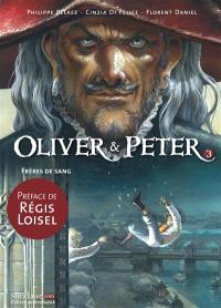 Oliver & Peter. Volume 3, Frères de sang