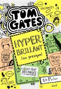 Tom Gates. Volume 10, Hyper brillant (ou presque)