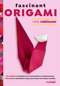 Fascinant origami : 20 modèles d'origami avec instructions et diagrammes
