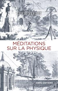 Méditations sur la physique : anthologie