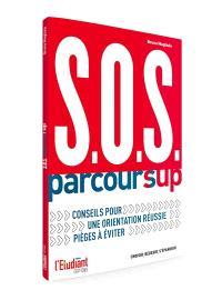SOS Parcoursup : conseils pour une orientation réussie, pièges à éviter