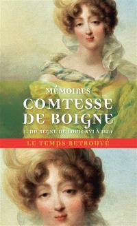 Mémoires de la comtesse de Boigne, née d'Osmond : récits d'une tante. Volume 1, Du règne de Louis XVI à 1820