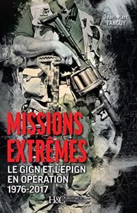 Missions extrêmes : le GIGN et l'EPIGN en opération 1976-2017