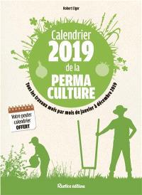Calendrier 2019 de la permaculture : tous les travaux, mois par mois, de janvier à décembre 2019