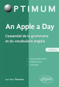 An apple a day : l'essentiel de la grammaire et du vocabulaire anglais : classes préparatoires, grandes écoles, universités