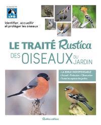 Le traité Rustica des oiseaux du jardin : identifier, accueillir et protéger les oiseaux