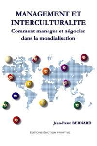 Management et interculturalité : comment manager et négocier dans la mondialisation