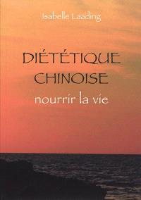 Diététique chinoise : nourrir la vie