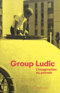 Group Ludic : l'imagination au pouvoir