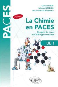 La chimie en PACES, UE 1 : rappels de cours et QCM type concours
