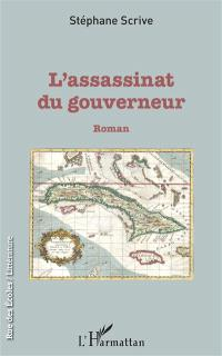 L'assassinat du gouverneur