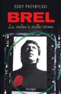 Brel : la valse à mille rêves