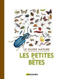 Les petites bêtes : le guide nature