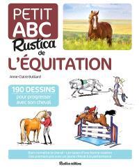 Le petit abc Rustica de l'équitation : 190 dessins pour progresser avec son cheval