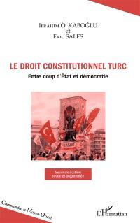 Le droit constitutionnel turc : entre coups d'Etat et démocratie