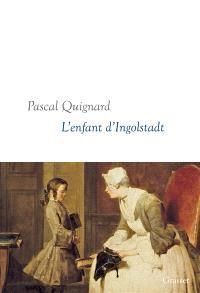 Dernier royaume. Volume 10, L'enfant d'Ingolstadt