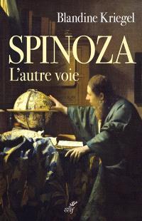 Spinoza : l'autre voie