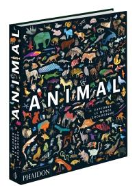 Animal : explorer le monde zoologique