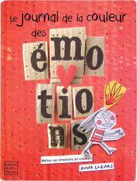Le journal de mes émotions : mets de la couleur dans tes émotions