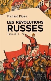 Les révolutions russes : 1905-1917