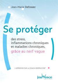 Se protéger des stress, inflammations chroniques et maladies chroniques grâce au nerf vague : l'approche par la coach respiration