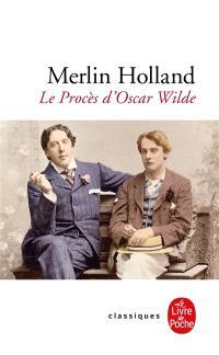 Le procès d'Oscar Wilde : l'homosexualité en accusation