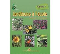 Jardinons à l'école, cycle 1 : guide pour l'enseignant