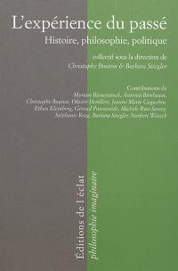 L'expérience du passé : histoire, philosophie, politique