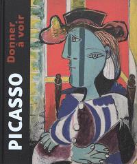 Picasso : donner à voir