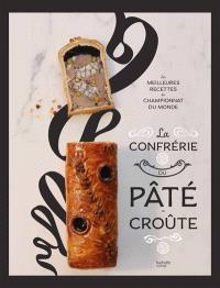 La Confrérie du pâté-croûte : les meilleures recettes du championnat du monde