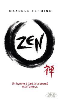 Zen : un hymne à l'art, à la beauté et à l'amour