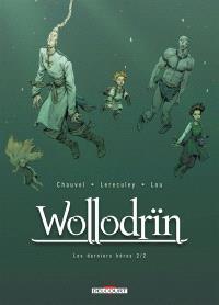 Wollodrïn, Volume 10, Les derniers héros. Volume 2