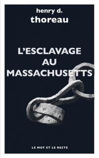 L'esclavage au Massachusetts; Le journal Herald of Freedom; Wendell Phillips au lycéum de Concord